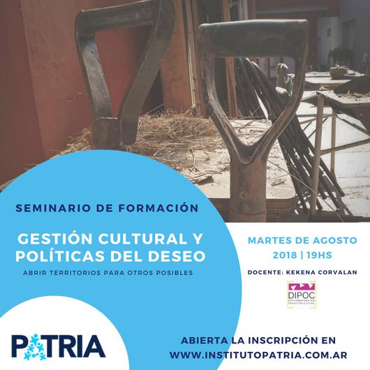 Seminario de formación en gestión cultural y políticas del deseo