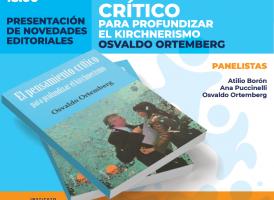 """Martes 13 de noviembre: Presentación del libro """"El pensamiento crítico para profundizar el kirchnerismo"""" de Osvaldo Ortemberg"""