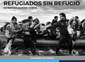 """Viernes 7 de diciembre. Inauguración de la muestra """"Refugiados sin refugio"""" de Matías Quirno Costa"""