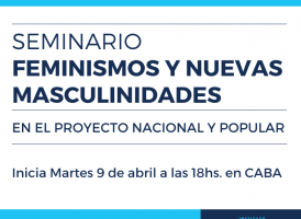 Seminario Feminismos y nuevas masculinidades en el proyecto nacional y popular