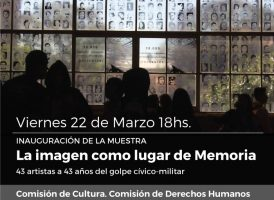 """Viernes 22 de Marzo. Inauguración de la muestra """"La imagen como lugar de Memoria"""""""