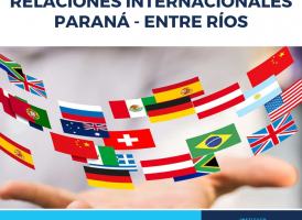 Relaciones Internacionales: una mirada desde Argentina. Paraná, Entre Ríos.