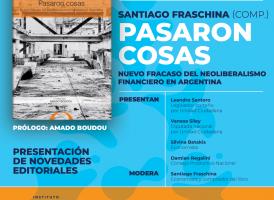 Viernes 10/5: Presentación del libro «Pasaron cosas», compilado por el economista Santiago Fraschina