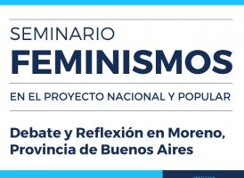 Seminario Feminismos en el Proyecto Nacional y Popular.  Debate y Reflexión en Moreno, Buenos Aires.
