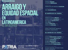 Ciclo de encuentros: ARRAIGO Y EQUIDAD ESPACIAL EN LATINOAMÉRICA. EL DÍA DESPUÉS.