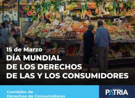 DÍA MUNDIAL DE LAS Y LOS CONSUMIDORES: EL INSTITUTO PATRIA ACOMPAÑA LA DEFENSA DE SUS DERECHOS