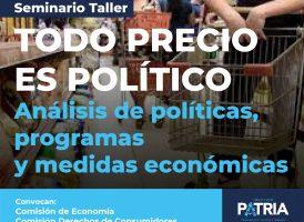 Seminario Taller TODO PRECIO ES POLÍTICO