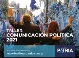 TALLER: COMUNICACIÓN POLÍTICA 2021